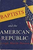 img - for Baptists and the American Republic book / textbook / text book