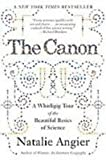 The Canon: A Whirligig Tour of the Beautiful Basics of Science (1439559570) by Angier, Natalie