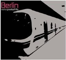 Berlin - Metro, Greatest Hits - Zortam Music