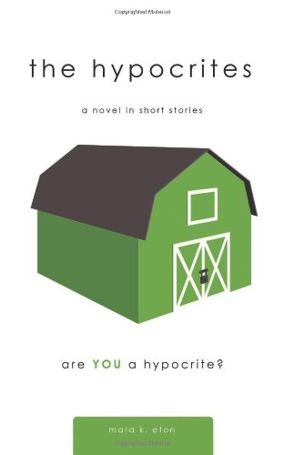 The Hypocrites: A Novel In Short Stories