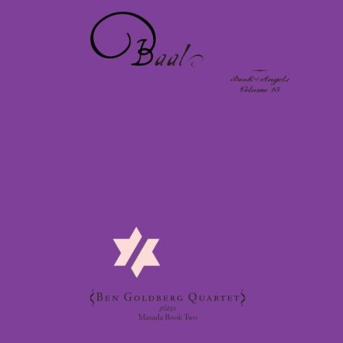 Baal: The Book of Angels 15 by Ben Goldberg (2010) Audio CD by Ben Goldberg