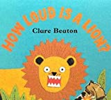 Clare Beaton How Loud is a Lion?