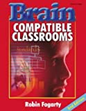 Brain-Compatible Classrooms, 2nd Edition (1575175185) by Fogarty, Robin J.