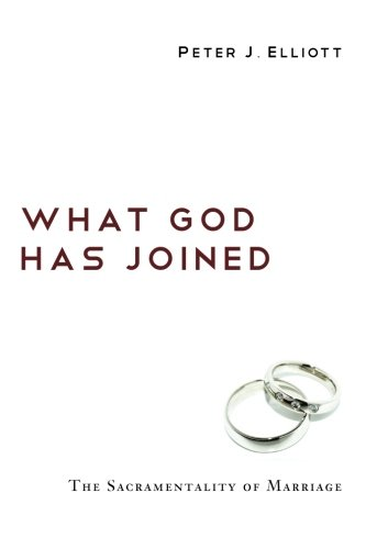 What God Has Joined: The Sacramentality of Marriage