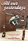 All Our Yesterdays: An Anthology of Childhood Memories