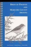 img - for Birds of Phoenix and Maricopa County Arizona by Witzeman, Janet L., Demaree, Salome R., Radke, Eleanor L. (1997) Spiral-bound book / textbook / text book
