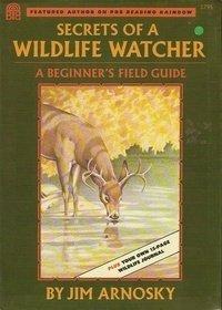 Secrets of a Wildlife Watcher, Arnosky, Jim
