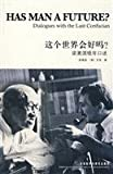 img - for Has Man a Future?Dialogues with the Last Confucian (Chinese Edition) book / textbook / text book