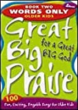 img - for Great Big Praise for a Great Big God, Book 2: 100 Fun, Exciting, Singable Songs for Older Kids book / textbook / text book