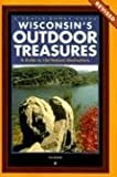 Wisconsins Outdoor Treasures: A Guide to 150 Natural Destinations (Trails Books Guide)