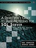 Eric Johnson A Developers Guide to Data Modeling for SQL Server: Covering SQL Server 2005 and 2008 (Addison-Wesley Microsoft Technology)