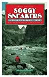 Soggy Sneakers A Guide to Oregon Rivers, Revised 3rd Edition