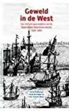 img - for Geweld in De West: Een Militaire Geschiedenis Van De Nederlandse Atlantische Wereld, 1600-1800 (Caribbean) (Dutch Edition) book / textbook / text book