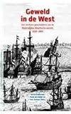 img - for Geweld in De West: Een Militaire Geschiedenis Van De Nederlandse Atlantische Wereld, 1600-1800 (Caribbean) (Dutch Edition) book / textbook / text book
