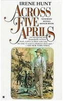 Across Five Aprils by Hunt, Irene published by Perfection Learning (1986) [Hardcover]