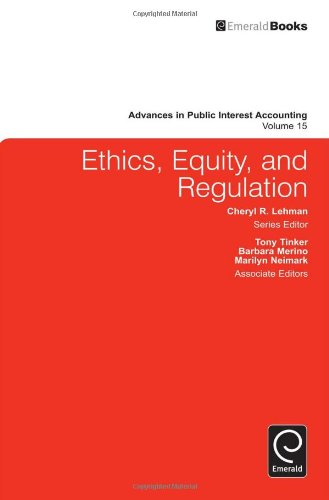Ethics, Equity, and Regulation (Advances in Public Interest Accounting)