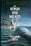 The Woman Who Walked into the Sea (Jeff Jackson/Martha's Vineyard Mystery) (0684192284) by Philip R.Craig