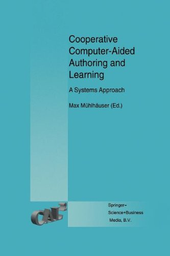 Cooperative Computer-Aided Authoring and Learning: A Systems Approach