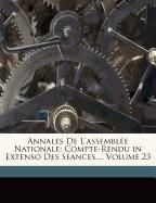 Annales De L'assemblée Nationale: Compte-Rendu in Extenso Des Séances..., Volume 23