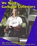 We Need Garbage Collectors (Pebble Books) (073681650X) by Trumbauer, Lisa
