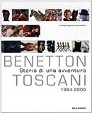 Lorella Pagnucco Salvemini Benetton Toscani: Storia di una avventura, 1984-2000