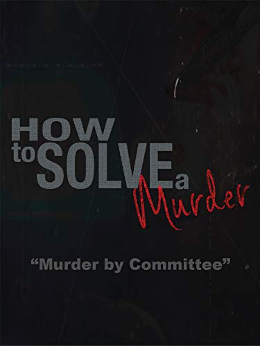 How To Solve A Murder: Murder by Committee on Amazon Prime Video UK