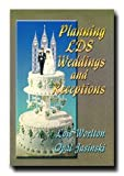 img - for Planning LDS Weddings and Receptions - This Comprehensive Book Discusses All Major Aspects of Preparation for Beautiful Weddings and Receptions. book / textbook / text book