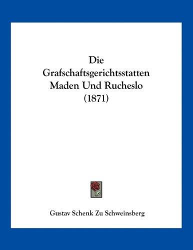 Die Grafschaftsgerichtsstatten Maden Und Rucheslo (1871)