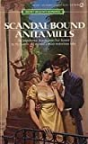 Scandal Bound (Signet Regency Romance) (0451148533) by Mills, Anita