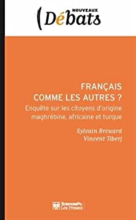Français comme les autres : enquête sur les citoyens d'origine maghrébine, africaine et turque