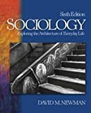 Sociology: Exploring the Architecture of Everyday Life (1412928141) by Newman, David M.
