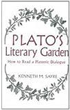 Plato's Literary Garden: How to Read a Platonic Dialogue