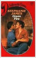 Green Fire by Stephanie James