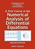 img - for A First Course in the Numerical Analysis of Differential Equations (Cambridge Texts in Applied Mathematics) 2nd (second) Edition by Iserles, Arieh [2008] book / textbook / text book