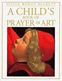 A Child's Book of Prayer in Art (0751352764) by Beckett, Wendy