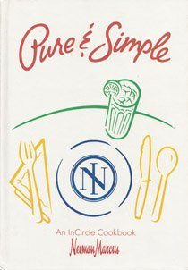 Pure & Simple: An InCircle Cookbook (Neiman Marcus) by Neiman Marcus