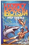 DEEP TROUBLE (HARDY BOYS CASE FILE 54)