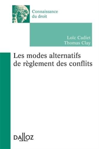 Les modes alternatifs de règlement des conflits - 1ère édition: Connaissance du droit