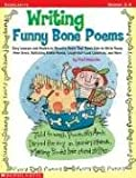 Writing Funny Bone Poems: Easy Lessons and Models by Favorite Poets That Teach Kids to Write Funny Free Verse, Rollicking Riddle Poems, Laugh-Ou (0439073499) by Janeczko, Paul B.