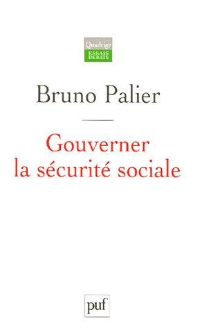 libro gouverner la s 233 curit 233 sociale les r 233 formes du syst 232 me fran 231 ais de protection sociale