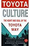 img - for Toyota Culture: The Heart and Soul of the Toyota Way book / textbook / text book