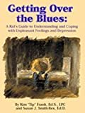 img - for Getting Over the Blues: A Kid's Guide to Understanding and Coping with Unpleasant Feelings and Depression book / textbook / text book