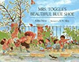 Mrs. Toggle's Beautiful Blue Shoe (0027754561) by Robin Pulver