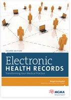 Electronic Health Records: Transforming Your Medical Practice, second edition