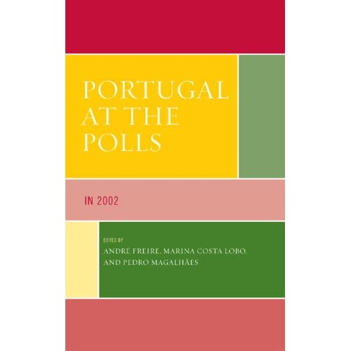 Portugal at the Polls: in 2002 Andre Freire, Marina Costa Lobo, Pedro Magalhaes and Michael Baum