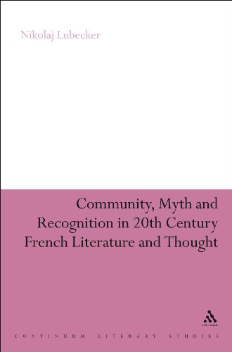 Community, Myth and Recognition in Twentieth-Century French Literature and Thought (Continuum Literary Studies)