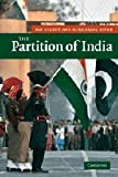 img - for The Partition of India (New Approaches to Asian History) book / textbook / text book