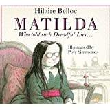 Matilda, Who Told Such Dreadful Lies and Was Burned to Death (Red Fox picture books)by Hilaire Belloc
