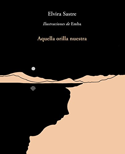 Aquella orilla nuestra  [Sastre, Elvira] (Tapa Blanda)
