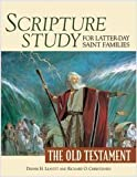 img - for Scripture Study for Latter-Day Saint Families: The Old Testament by Dennis H. Leavitt (2009) Paperback book / textbook / text book